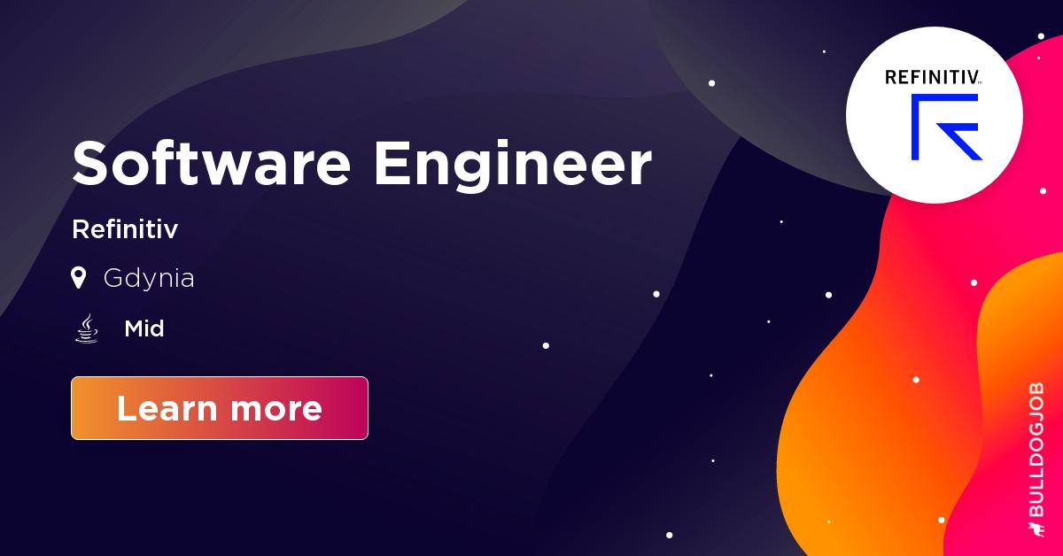 Software Engineer - Gdynia - Refinitiv